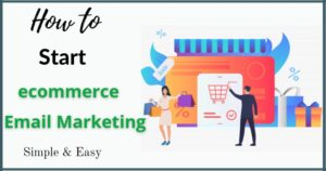 Start eCommerce Email Marketing Business: Tutorial For beginners – emaillearners